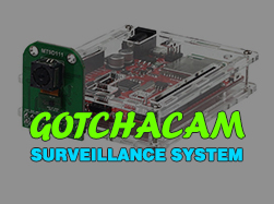 The GotchaCAM Portable DIY Wifi Camera Based Travel and Home Security and Surveillance System