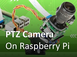 Pan/Tilt/Zoom (PTZ) Camera Is Finally Coming to The Raspberry Pi