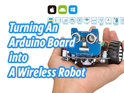Turning An Arduino Board into A Wireless Robot
