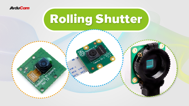 all raspberry pi cameras are rolling shutter