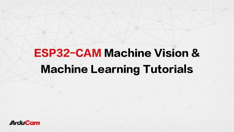 esp32 machine vision and machine learning tutorials