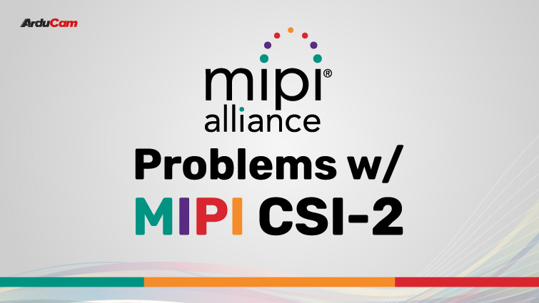 things you need to know about the mipi camera serial interface 2